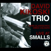 Dave Kikoski: Live At Smalls [Digipak]