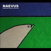 Naevus: Relatively Close To the Sea [Digipak]