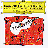 Villa-Lobos: Guitar Concerto, 12 Etudes, 5 Preludes / Yepes