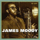 James Moody (Sax): Jazz Legacy: In the Beginning