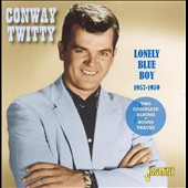 Conway Twitty: Lonely Blue Boy 1957-1959