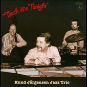 Knud Jorgensen/Knud J&#246;rgensen Jazz Trio: Teach Me Tonight