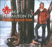 George Hamilton IV: My North Country Home [Digipak]