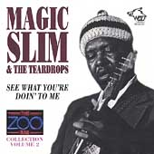 Magic Slim & the Teardrops: See What You're Doin' to Me