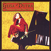 Geisa Dutra - Brazilian and Spanish Piano Works