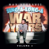 Max Bygraves: Sing-a-Long-a War Years, Vol. 2