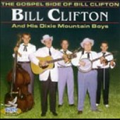 Bill Clifton: Gospel Side of Bill Clifton *