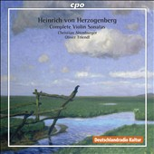 Heinrich von Herzogenberg: Complete Violin Sonatas / Christian Altenburger, violin; Oliver Tricndl, piano