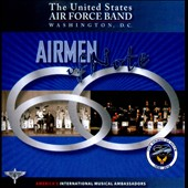 US Air Force Airmen of Note: 60 Years Of The Airmen Of Note