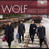 Wolf: Complete Music for String Quartet / Quartetto Prometeo