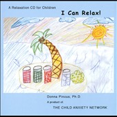 Dr. Donna Pincus: I Can Relax! A Relaxation CD For Children