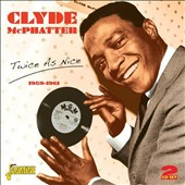 Clyde McPhatter: Twice As Nice 1959-1961