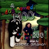 Essence Goldman: A Dog Named Moo And His Friend Roo
