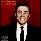 Al Martino: The Exciting Voice of Al Martino