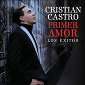 Cristian Castro: Primer Amor: Los &#201;xitos