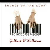 Gilbert O'Sullivan: Sounds of the Loop [Bonus Tracks] [Digipak]