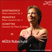 Shostakovich: Piano Concerto No. 2; Prokofiev: Piano Concerto No. 3; Schnittke: Concerto for Piano & Strings / Muza Rubackyte, piano
