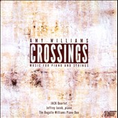 Amy Williams: Crossings - Richer Textures, Brigid&#198;s Flame, Falling, Astoria, et al.; JACK Quartet; Jeffrey Jacobs; Amy Williams