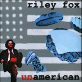 Riley Fox: UnAmerican