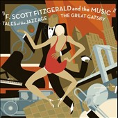 Various Artists: F. Scott Fitzgerald and the Music: Tales of the Jazz Age - The Great Gatsby