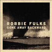 Robbie Fulks: Gone Away Backward [Digipak]