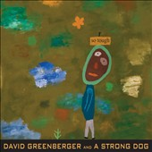 David Greenberger/David Greenberger and a Strong Dog: So Tough [Digipak]