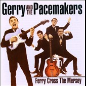 Gerry & the Pacemakers: Ferry Across the Mersey [12/3]