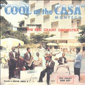 Eric Grant/Eric Grant & His Casa Montego Orchestra: Cool at the Casa Montego [Slipcase]