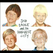 Josh Eagle & The Harvest City: Josh Eagle & The Harvest City
