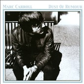 Marc Carroll: Dust of Rumour