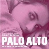 Original Soundtrack: Palo Alto [Music from the Motion Picture]