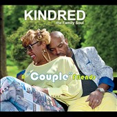 Kindred the Family Soul: A Couple Friends [Digipak] *