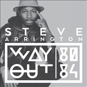 Steve Arrington/Steve Arrington's Hall of Fame: Way Out: 80-84 *