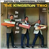 The Kingston Trio: The Last Month of the Year