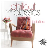 Bela Flora: Chillout with Classics