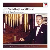 E. Power Biggs plays Handel: The 16 Concertos & More / E. Power Biggs, organ; LPO; Adrian Boult; RPO; Charles Groves