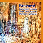 Bravura! Francesca Massey plays the Organ of Durham Cathedral