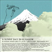 A Sunny Day in Glasgow: Planning Weed Like It's Acid/Life Is Loss *