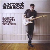 André Bisson: Left With the Blues