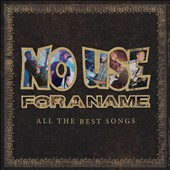No Use for a Name: All the Best Songs [Digipak]