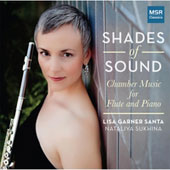 Shades of Sound: Chamber Music for Flute and Piano by Schwantner, Rabboni, Bowen, Martinu, Santa, Heggie / Lisa Santa, flute; Nataliya Sukhina, piano
