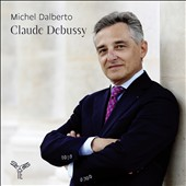 Piano works of Claude Debussy - Children's Corner; Images; Preludes / Michel Dalberto, piano