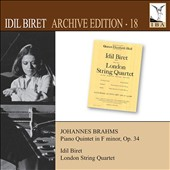 Johannes Brahms: Piano Quintet in F minor, Op. 34 / Idil Biret, piano; London String Quartet