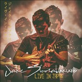 Jake Shimabukuro: Live in Japan [Digipak]