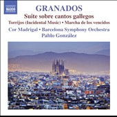 Enrique Granados (1867-1916): Suite sobre cantos gallegos (Suite on Galician songs); Torrijos (Incidental Music) / Cor Madrigal, Barcelona SO, Pablo Gonzalez