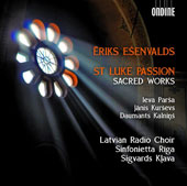 Eriks EÜenvalds (b.1977): St. Luke Passion; Sacred Works / Sinfonietta Riga, Latvian Radio Choir, Sigvards Klava
