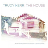 Trudy Kerr: The House