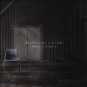Marconi Union: Ghost Stations