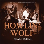 Howlin' Wolf: Shake for Me