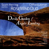 Works for Saxophone and Percussion by Leonard Mark Lewis, Robert Maggio, Reginald Bain, Jesse Jones, Fang Man, Gary Ziek, and Adam Silverman - 'Devils Garden/Angels Landing' / Rose Wind Duo